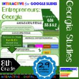 GSE SS8E2 Georgia Entrepreneurs: Interactive for Google Slides