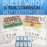GUESS WHO? A GAME COMPANION (SPEECH & LANGUAGE THERAPY)