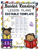 GUIDED READING LESSON PLANS TEMPLATE! Editable Versions!