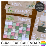 GUM LEAF Evergreen Calendar + Month of The Year Display