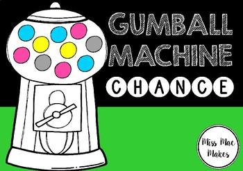 GUMBALL MACHINE CHANCE
