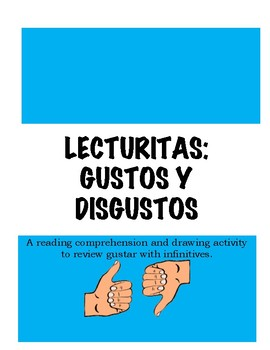 GUSTAR WITH INFINITIVES LECTURITAS: GUSTOS Y DISGUSTOS