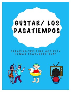 GUSTAR WITH INFINITIVES/ SPANISH PASTIMES HUMAN SCAVENGER HUNT