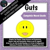 GUTS Interactive Google Slides Novel Study - Distance Learning