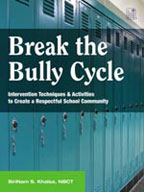 Break the Bully Cycle: Intervention Techniques and Activities to Create a Respectful School Community