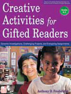Creative Activities for Gifted Readers: Dynamic Investigations, Challenging Projects, and Energizing Assignments, Grades K-2