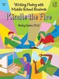 Kindle the Fire: Writing Poetry with Middle School Students