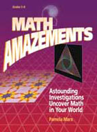 Math Amazements: Astounding Investigations Uncover Math in Your World