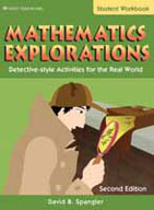 Mathematics Explorations: Detective-Style Activities for the Real World, Student Edition