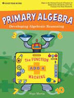 Primary Algebra: Developing Algebraic Reasoning, Teacher Edition