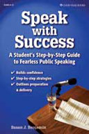 Speak With Success: A Student's Step-by-Step Guide to Fearless Public Speaking