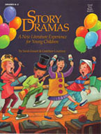 Story Dramas: A New Literature Experience for Children, Grades K-3