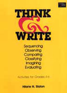 Think and Write: Sequencing, Observing, Comparing, Classifying, Imagining, Evaluating