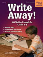 Write Away! 140 Writing Prompts for Grades 4-6
