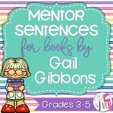 Gail Gibbons Mentor Sentences & Interactive Activities Mini-Unit (Grades 3-5)