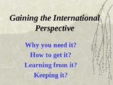 Gaining the International Perspective