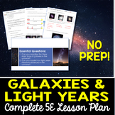 Galaxies and Light Years Complete 5E Lesson Plan - Distance Learning Options