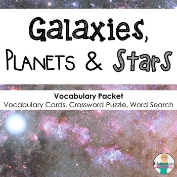 Galaxies, Stars, and Planets Vocabulary Packet