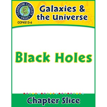 Galaxies & The Universe: Black Holes Gr. 5-8