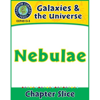 Galaxies & The Universe: Nebulae Gr. 5-8