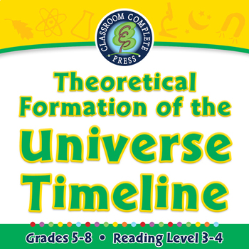 Galaxies & The Universe: Theoretical Formation of the Universe Timeline-PC Gr. 5