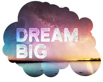 Galaxy Themed Dream Big Poster