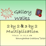 Gallery Walk- Multiplication of 2x2 and 3x2 Digit Numbers