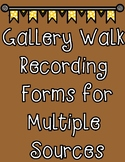 Gallery Walk Recording Forms for Multiple Sources