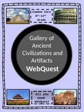 Gallery of Ancient Civilizations and Artifacts -Common Core WebQuest