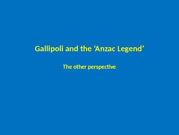 Gallipoli and the 'Anzac Legend' - Modern History
