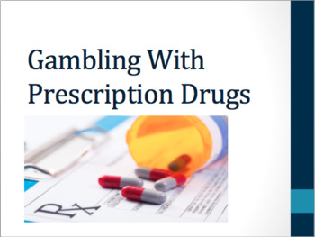 Gambling with prescription drugs