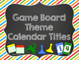Game Board Themed Calendar Titles
