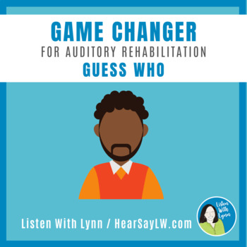 Game Changer for Auditory Rehab - Guess Who?