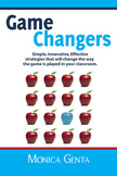 Game Changers- 20 Innovative Ideas that Motivate & Engage