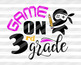 Game On 3rd Grade SVG files sayings Back to school Cut file First Day Cricut