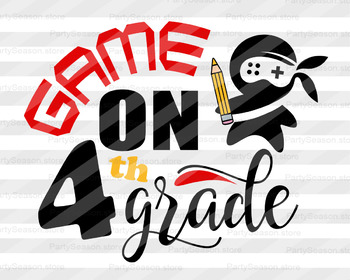 Game On fourth Grade SVG Back to school Svg files for Cutting Machines Cameo