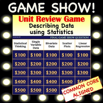 Game Show!  Unit Review - Describing Data using Statistics