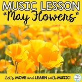 "Music Lesson, Song and Activities ""May Flowers"" with Kodaly, Orff, Mp3 Tracks"