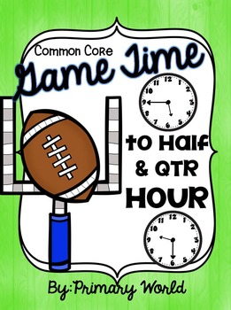 Super Bowl Time 2017 -Telling Time to the Half Hour and Qu