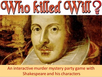 Project based learning: Who Killed Will Shakespeare? & mystery activity or game