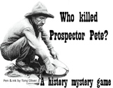 Game: Who Shot Prospector Pete (Murder Mystery activity)