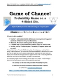"""Game of Chance: """"Probability Game with a 4 sided Die"""""""