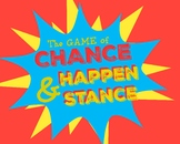 Game of Chance and Happenstance