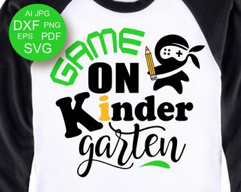 Game on Kindergarten shirt design svg files Teacher svg Back to school svg