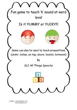 Have fun while teaching the K sound -- Is it YUMMY or YUCKY ?