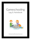 Gameschooling Log & Notebook