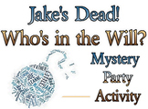 Game/script: Jake's Dead; Who is in the Will?
