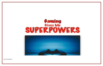 Gaming Gives Me SuperPowers Poster