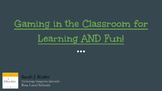 Gaming in the Classroom for Learning AND Fun!