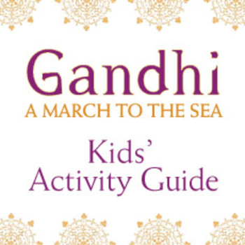 Gandhi: A March to the Sea Kids' Activity Guide